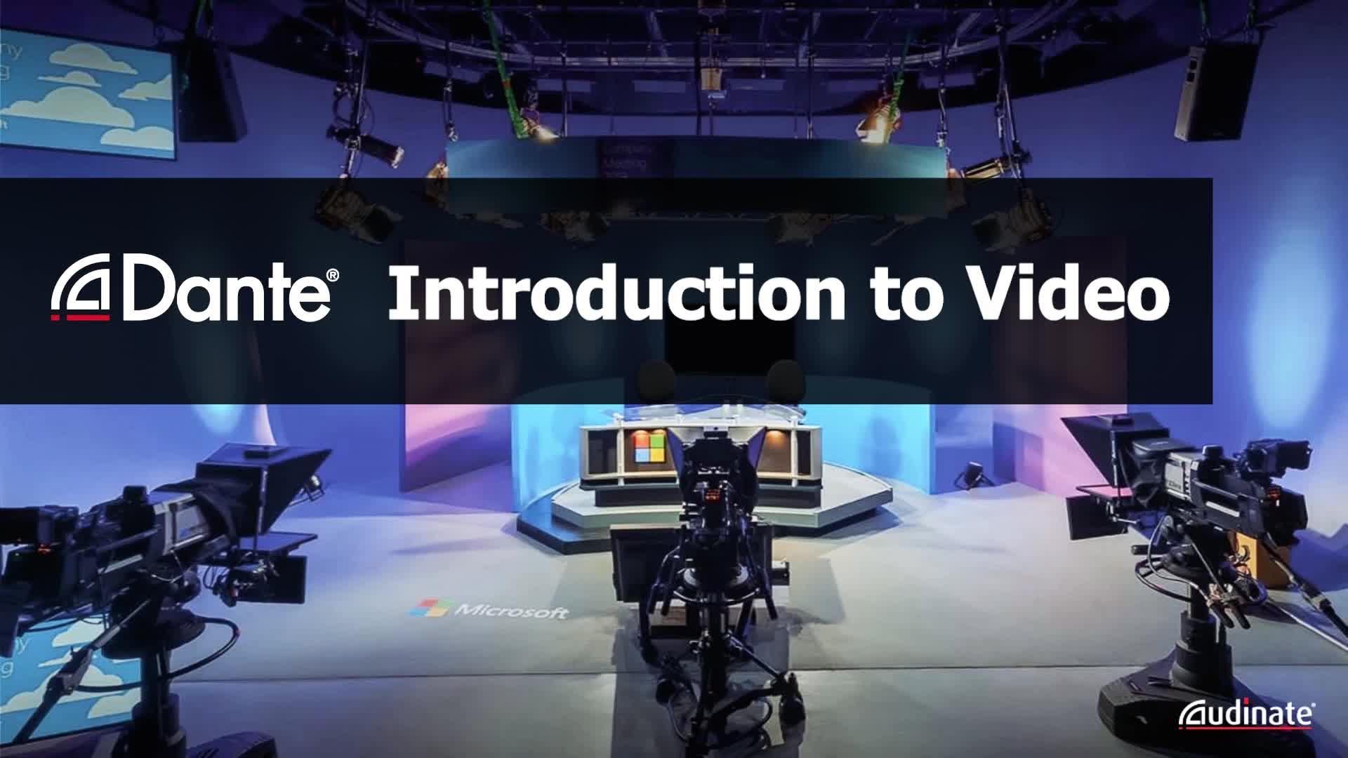 Dante AV: Intro to Video Technology