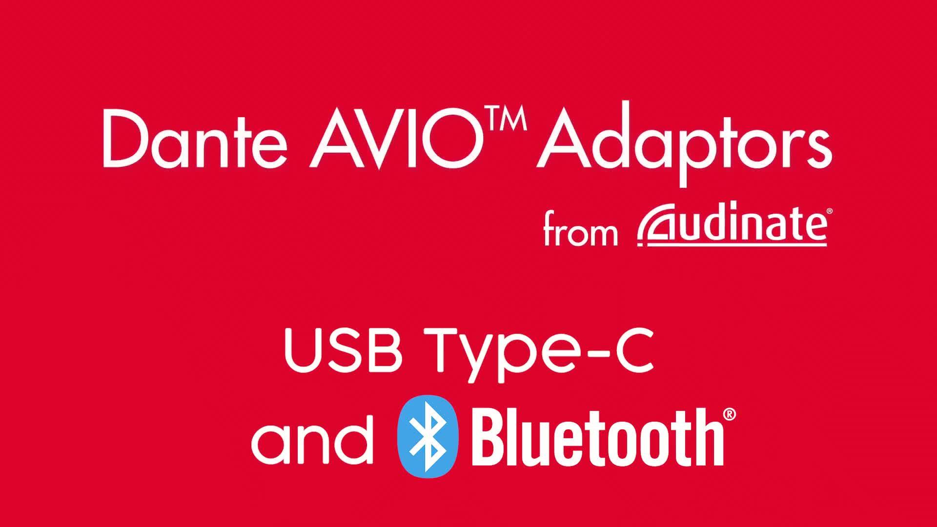 新产品:Dante AVIO USB-C和 Bluetooth 版本