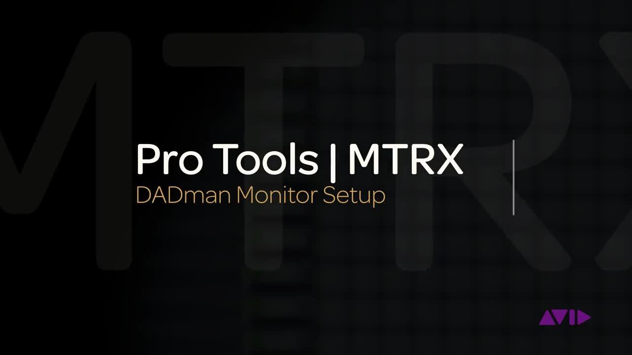 Pro Tools  MTRX:DADman Monitor Setup