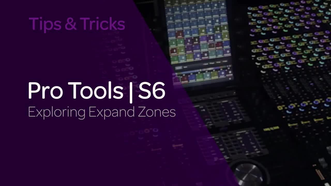 Pro Tools  S6: Exploring Expand Zones