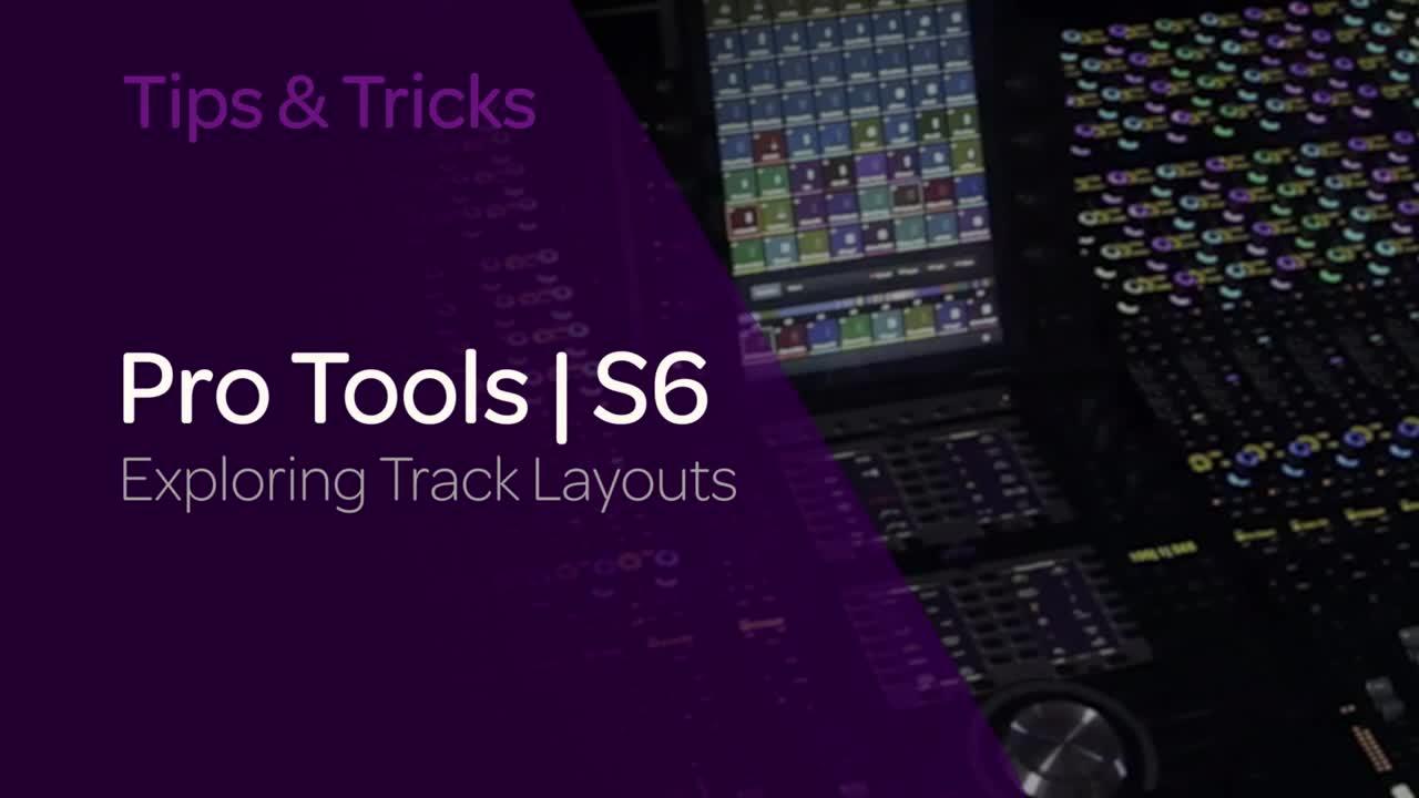 Pro Tools  S6:Exploring Track Layouts